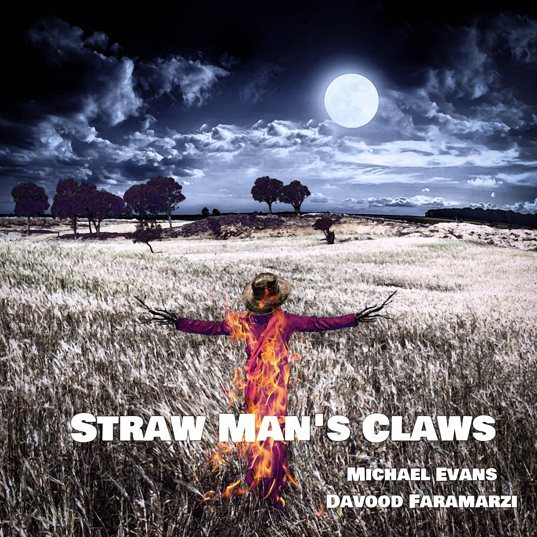Michael Evans  Davood Faramarzi  Straw Man's Claws320.jpg