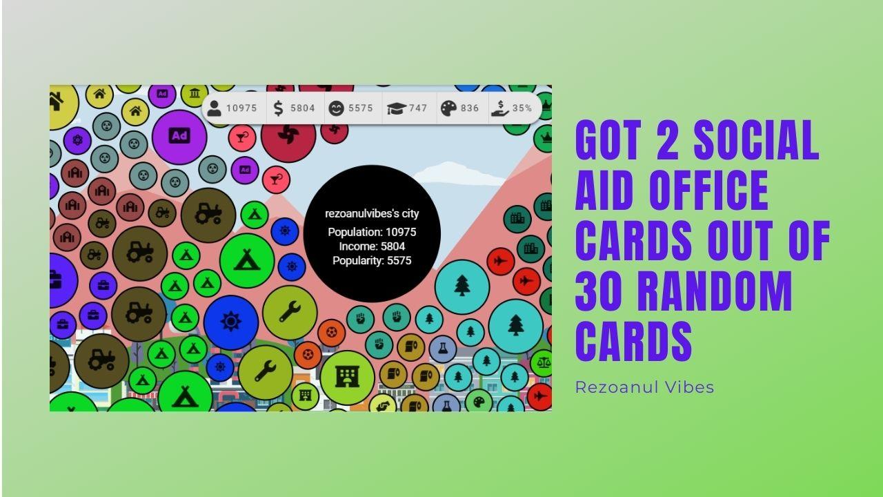 Got 2 Social Aid Office Cards Out Of 30 Random Cards.jpg